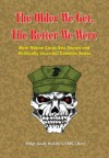 The Older We Get, The Better We Were (Marine Corps Sea Stories and Politically Incorrect Common Sense) - Andrew Bufalo