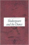 Shakespeare and the Dance - Alan Brissenden
