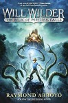 Will Wilder: The Relic of Perilous Falls - Raymond Arroyo