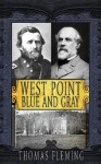 West Point: Blue and Gray - Thomas Fleming