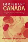Immigrant Canada: Demographic, Economic, and Social Challenges - Shiva S. Halli, Leo Driedger