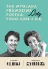 Tak wygląda prawdziwa poetka. Podciągnij się. Listy - Wisława Szymborska, Joanna Kulmowa