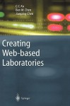 Creating Web-Based Laboratories - Chi C. Ko, Ben M. Chen, Chi C. Ko