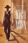 High Noon: A Screen Adaptation, Directed by Fred Zinneman - George P. Garrett