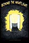Beyond the Nightlight - Adrean Messmer, James Shoberg, Jill Corddry, Robin Kirk, Kurt Newton, Stanley Webb, Shannon Iwanski, Kristin J. Cooper, Douglas Ford, Amanda Davis, Michael Schutz-Ryan, Adan Ramie, Lonnie Bricker, Stephanie Madan, Jack Burgos, John Biggs, Kerry B. Black, M. J. Pack, Shenoa