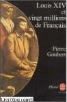 Louis XIV et vingt millions de Francais (Le Livre de poche ; 8306) (French Edition) - Pierre Goubert