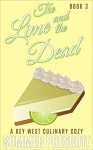 The Lime and the Dead: A Key West Culinary Cozy - Book 3 - Summer Prescott