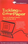 Tackling the College Paper: Tips on Getting It Done-and Getting the A - Students Helping Students, Prentice Hall Publishing
