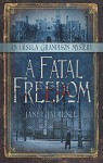 A Fatal Freedom (The Ursula Grandison Mysteries) - Janet Laurence