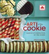 The Art of the Cookie: Baking up Inspiration by the Dozen - Shelly Kaldunski, Maren Caruso