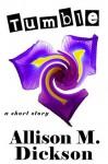 Tumble - Allison M. Dickson