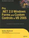 Pro .Net 2.0 Windows Forms and Custom Controls in VB 2005 - Matthew MacDonald