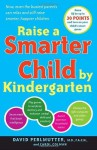 Raise a Smarter Child by Kindergarten: Raise IQ by up to 30 points and turn on your child's smart genes - David MD Perlmutter, Carol Colman