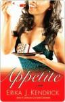Appetite: A Novel - Erika Kendrick