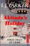 Akitada's Holiday (Akitada Short Stories) - I.J. Parker