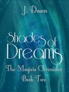 Shades of Dreams (The Magicis Chronicles Book 2) - J. Dawn