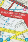 Through the Bible in 12 Weeks: 12 Lessons to Help Students Navigate the Big Picture - Jenny Baker