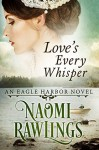 Love's Every Whisper - Naomi Rawlings