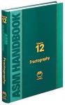 ASM Handbook Volume 12: Fractography - Kathleen Mills