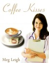 Coffee Kisses - Meg Leigh