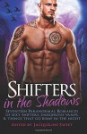Shifters in the Shadows: Seventeen Paranormal Romances of Sexy Shifters, Dangerous Vamps, & Things That Go Bump in the Night - J.K. Harper, Jacqueline Sweet, Scarlett Grove, Suki Selborne, Gen Gericault, Alyse Zaftig, Kit Fawkes, Bella Love-Wins, Claire Ryann, Liv Brywood, Cynthia Fox, Anya Nowlan, Edith Hawkes, J.M. Klaire, Olivia Arran, Elianne Adams, Auriella Skye