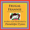 Frugal Frannie--And the Big Room Cleaning Day - Penelope Dyan