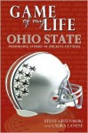 Game of My Life: Ohio State: Memorable Stories of Buckeye Football - Steve Greenburg