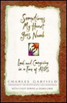 Sometimes My Heart Goes Numb: Love and Caregiving in a Time of AIDS - Charles A. Garfield, Charles Garfield, Cindy Spring