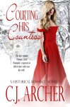 Courting His Countess - C.J. Archer