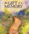 The Gift of a Memory: A Keepsake to Commemorate the Loss of a Loved One (Marianne Richmond) - Marianne Richmond