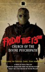 Friday the 13th: Church of the Divine Psychopath - Scott S. Phillips