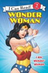Wonder Woman Classic: I Am Wonder Woman - Erin Stein, Rick Farley
