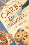 Carbs & Cadavers - J.B. Stanley