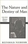 Nature and Destiny of Man, the Volume 1 - Reinhold Niebuhr