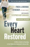 Every Heart Restored: A Wife's Guide to Healing in the Wake of a Husband's Sexual Sin - Stephen Arterburn, Fred Stoeker, Mike Yorkey