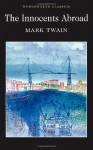 The Innocents Abroad (Wordsworth Classics) - Mark Twain
