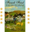 French Fried: one man's move to France with too many animals and an identity thief - Chris Dolley