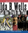 Ida B. Wells: Let the Truth Be Told - Walter Dean Myers, Bonnie Christensen