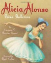 Alicia Alonso: Prima Ballerina - Carmen T Bernier-Grand, Raúl Colón