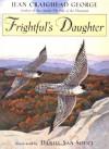 Frightful's Daughter - Jean Craighead George, Daniel San Souci