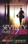 Seventy Times Seven - Brandt Dodson