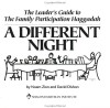 """The Leader's Guide to The Family Participation Haggadah """"A Different Night"""" - Noam Zion, David Dishon"""