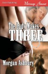 The Lady Makes Three - Morgan Ashbury