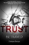 Trust: Betrayed - Cristiane Serruya
