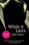While It Lasts - Abbi Glines