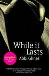 While It Lasts - Abbi Glines