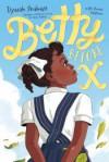 Betty Before X - Ilyasah Shabazz, Renée Watson