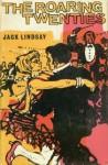 The Roaring Twenties - Jack Lindsay