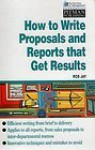 How to Write Proposals and Reports That Get Results - Ros Jay