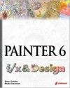 Painter 6 F/X and Design [With CDROM] - Sherry London, Rhoda Grossman